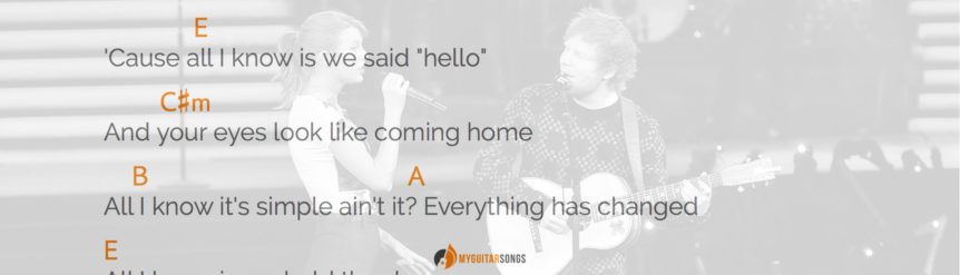 Everything Has Changed by Ed Sheeran